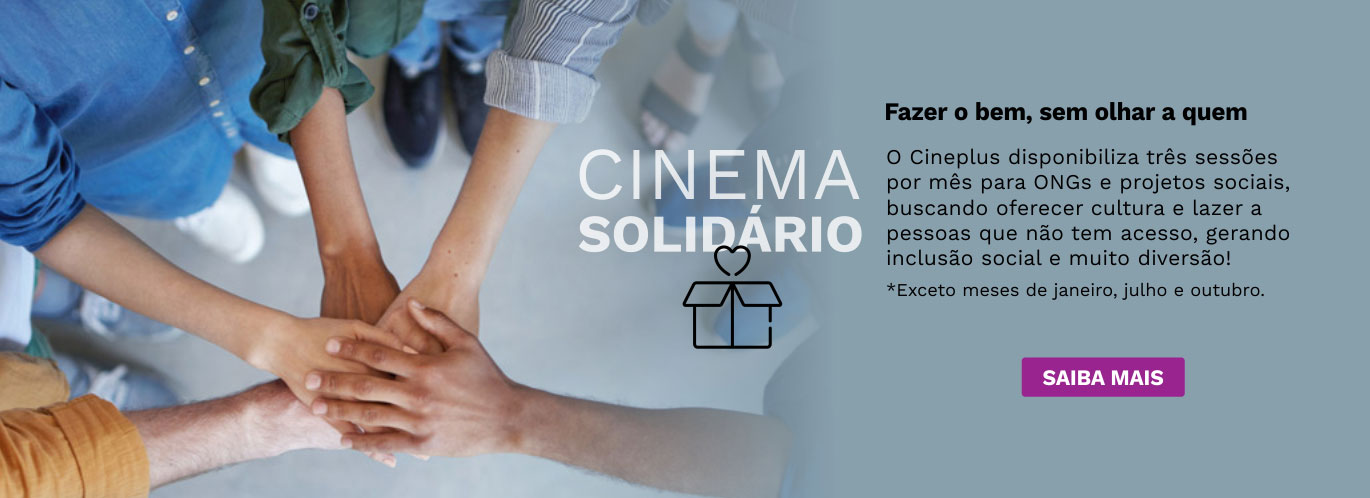 Cinema Solidário - Cinema Cineplus