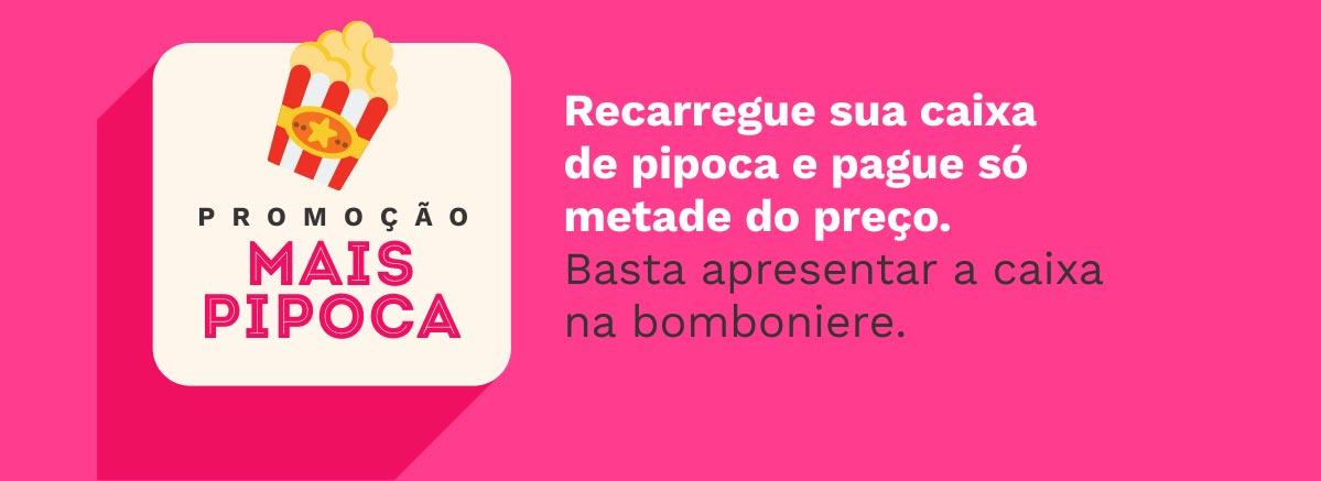 Promoção Mais Pipoca - Cineplus Cinema
