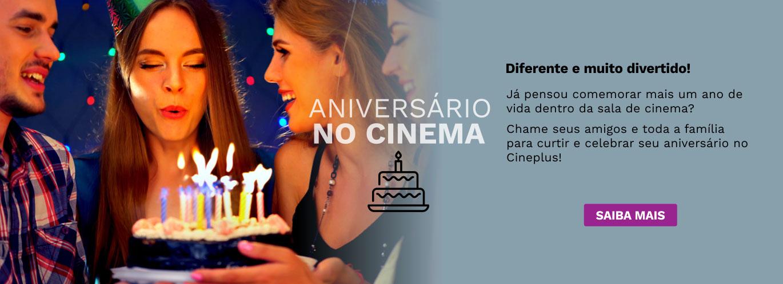 Aniversário no Cinema - Cinema Cineplus